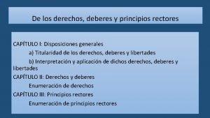 De los derechos deberes y principios rectores CAPTULO