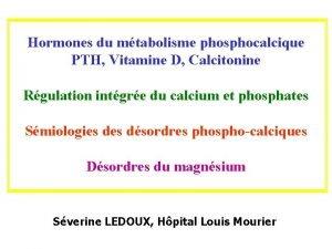 Hormones du mtabolisme phosphocalcique PTH Vitamine D Calcitonine