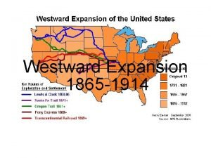 Westward Expansion 1865 1914 U S Land Acquired