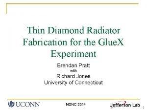 Thin Diamond Radiator Fabrication for the Glue X