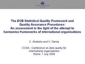 The ECB Statistical Quality Framework and Quality Assurance