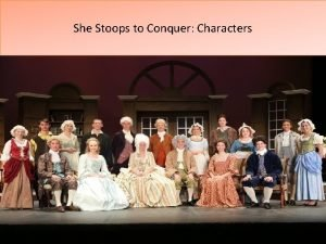 She Stoops to Conquer Characters She Stoops to