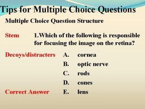 Tips for Multiple Choice Questions Multiple Choice Question