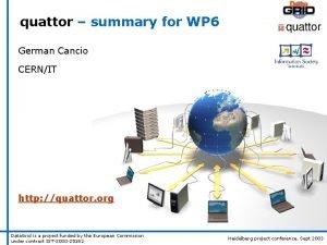 quattor summary for WP 6 German Cancio CERNIT