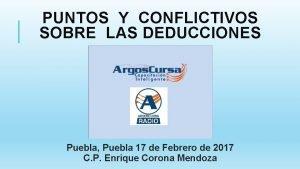 PUNTOS Y CONFLICTIVOS SOBRE LAS DEDUCCIONES Puebla Puebla