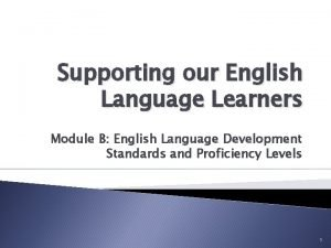 Supporting our English Language Learners Module B English