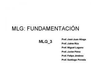 MLG FUNDAMENTACIN MLG3 Prof Jos Juan Aliaga Prof
