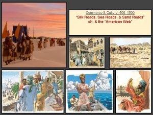 Commerce Culture 500 1500 Silk Roads Sea Roads