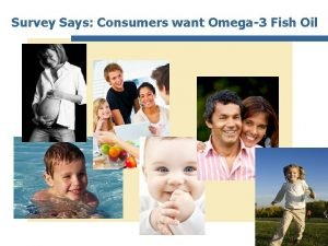 Survey Says Consumers want Omega3 Fish Oil Corporate
