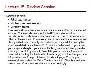 Lecture 15 Review Session Todays topics FSM examples
