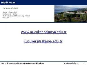 Teknik Resim Dr Ahmet KKER Sakarya niversitesi Mhendislik