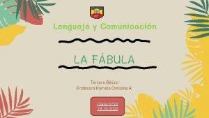 Lenguaje y Comunicacin LA FBULA Tercero Bsico Profesora