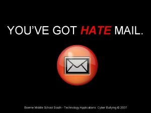 YOUVE GOT HATE MAIL Boerne Middle School South