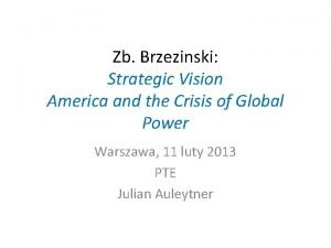 Zb Brzezinski Strategic Vision America and the Crisis