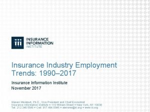 Insurance Industry Employment Trends 1990 2017 Insurance Information