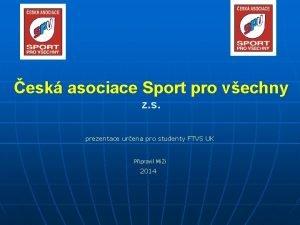 esk asociace Sport pro vechny z s prezentace
