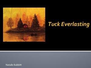 Tuck Everlasting Natalie Babbitt Natalie Babbitt Prologue pp