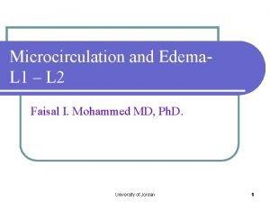 Microcirculation and Edema L 1 L 2 Faisal