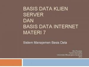 BASIS DATA KLIEN SERVER DAN BASIS DATA INTERNET