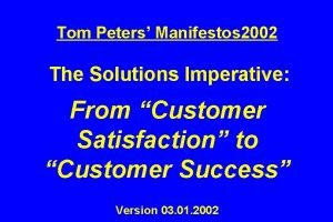Tom Peters Manifestos 2002 The Solutions Imperative From