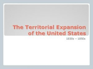 The Territorial Expansion of the United States 1830