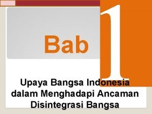 1 Bab Upaya Bangsa Indonesia dalam Menghadapi Ancaman