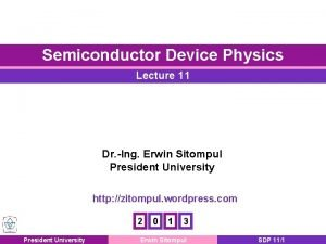 Semiconductor Device Physics Lecture 11 Dr Ing Erwin