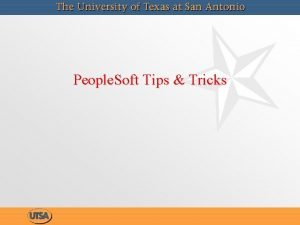 People Soft Tips Tricks People Soft has a