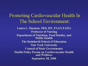 Promoting Cardiovascular Health In The School Environment Laura