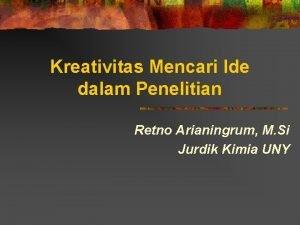 Kreativitas Mencari Ide dalam Penelitian Retno Arianingrum M