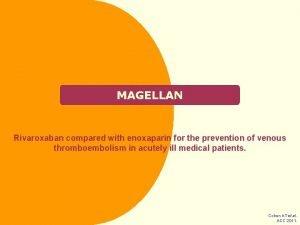 MAGELLAN Rivaroxaban compared with enoxaparin for the prevention