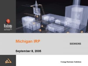Michigan IRP September 8 2005 Energy Business Solutions