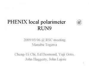 PHENIX local polarimeter RUN 9 20090306 RSC meeting