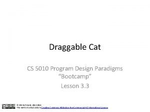 Draggable Cat CS 5010 Program Design Paradigms Bootcamp