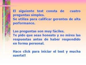 El siguiente test consta de cuatro preguntas simples