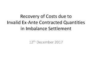 Recovery of Costs due to Invalid ExAnte Contracted