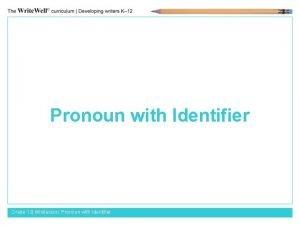 Pronoun with Identifier Grade 12 Minilesson Pronoun with
