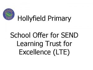 Hollyfield Primary School Offer for SEND Learning Trust