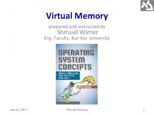 Virtual Memory prepared and instructed by Shmuel Wimer