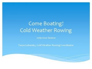 Come Boating Cold Weather Rowing 2019 2020 Season