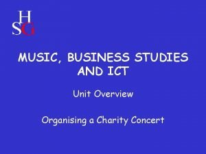 MUSIC BUSINESS STUDIES AND ICT Unit Overview Organising