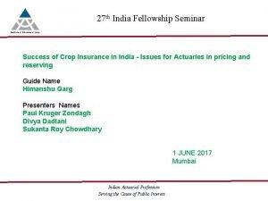 27 th India Fellowship Seminar Success of Crop