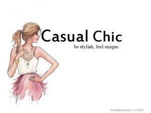 Casual Chic be stylish feel unique Mariia Gurova