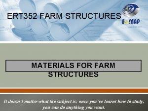 ERT 352 FARM STRUCTURES MATERIALS FOR FARM STRUCTURES
