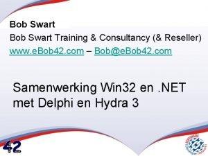 Bob Swart Training Consultancy Reseller www e Bob
