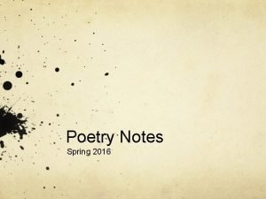Poetry Notes Spring 2016 What is poetry Poetry