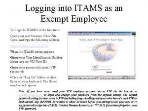 Logging into ITAMS as an Exempt Employee To