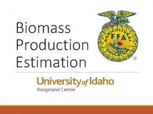 Biomass Production Estimation What is biomass Biomass or