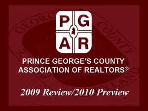 PRINCE GEORGES COUNTY ASSOCIATION OF REALTORS 2009 Review2010