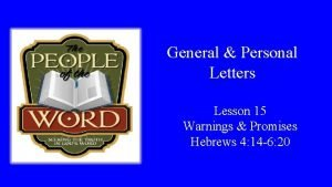 General Personal Letters Lesson 15 Warnings Promises Hebrews